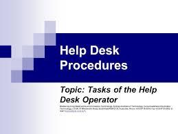 help desk procedures topic tasks of the help desk operator