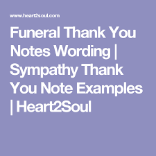 Thank You Note Examples Funeral Thank You Notes Wording Sympathy Thank You Note Examples