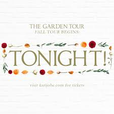 kari jobe on twitter tonight thegardentour begins tonight in columbus oh i am so excited to worship with you s t co kjhosjsczx