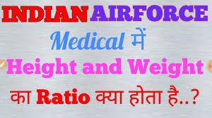 What Is Age Height And Weight Ratio In Indian Airforce Medical Exam