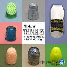 Sewing Basics: All About Thimbles (How to Use Them & Kinds Available) & Sewing Basics: All About Thimbles Adamdwight.com