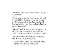 Long Quotes About Love Simple Excerpt from a story I'll never write quotes and things about life
