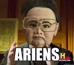 ARIENS - Kim Jong Il Aliens - quickmeme via Relatably.com