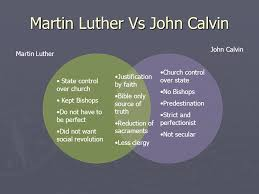 Martin Luther Vs John Calvin Venn Diagram The Protestant Reformation Ppt Video Online Download