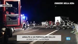 Corriere della Sera - Modena, assalto a un portavalori sull'A1