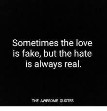 Meme Real me Fake The On Love Quotes Awesome Me Is Hate Sometimes Always But