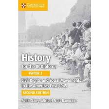 history for the ib diploma civil rights and social movements in  history for the ib diploma civil rights and social movements in the americas post 1945 paperback