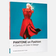 Pantone Color Design Pantone On Fashion A Century Of Color In Design