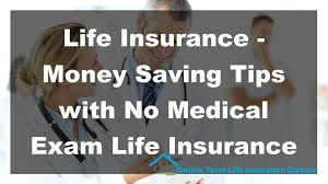 Online Life Insurance Quotes No Medical Exam Awesome Get Life Insurance Without Giving Any Kind Of Medical Exam Whether