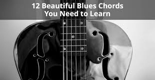 Blues Chords Guitar Chart 12 Beautiful Blues Chords You Need To Learn Chord Chart