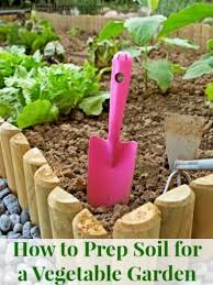 basic vegetable gardening tips. how to prep soil for a vegetable garden. fantastic beginner gardening tips too learning basic