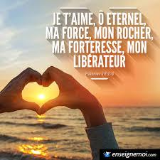 Psaumes 182 3 Je Taime ô Eternel Ma Force Mon Rocher Ma