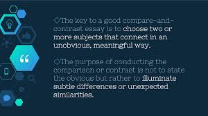 comparison contrast ppt  the key to a good compare and contrast essay is to choose two or