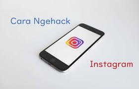 Cara hack akun instagram tanpa root. 10 Cara Hack Instagram Dengan Atau Tanpa App Lain 100 Work