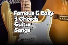 Learn guitar chords with chordbook. 15 Famous Easy Guitar Songs With 3 Chords For Beginners Rock Guitar Universe