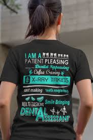 17 best ideas about dental assistant dentistry dental assistant shirt i am a patient pleasing dentist appeasing coffee craving