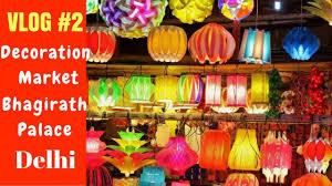 Bhagirath Palace Diwali Lights Light Market With Price Bhagirath Palace Chandni Chowk Delhi Vlogs