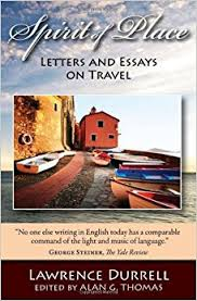 spirit of place letters and essays on travel lawrence durrell spirit of place letters and essays on travel