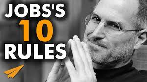 steve jobs s top rules for success steve jobs rules for success steve jobs success advice