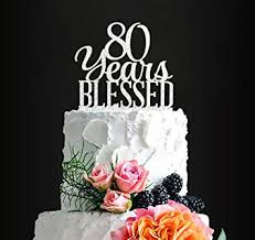 Silver Acrylic Custom 80 Years Blessed Cake Topper 80th Birthday