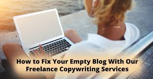 freelance computer services how to fix your empty blog with our freelance copywriting