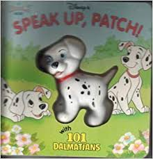 speak up patch with one hundred and one dalmatians a squeeze me book series do smith 9780453031318 amazon books