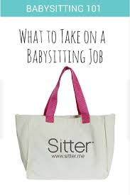 Find Babysitting Jobs In Your Area Find Out What You Should Take With You On Your Next