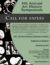 call for papers th annual art history symposium ut tyler  the university of texas at tyler is excited to announce the 4th annual art history symposium call for papers