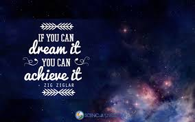 If You Can Dream It You Can Achieve It Quote