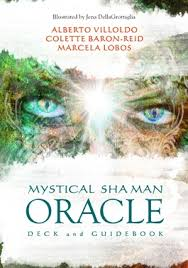 Mystical Shaman Oracle by Alberto Villoldo, Collete Byron-Reid and Marcela  Lobos - Infinity Natural Wellbeing