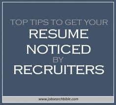 Top tips on how to get your resume noticed by recruiters
