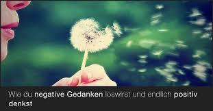 Wie Du Negative Gedanken Los Wirst Und Endlich Positiv Denkst