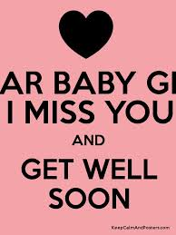 Get Well Soon Poster Dear Baby Girl I Miss You And Get Well Soon Keep Calm And