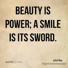 The Power Of Beauty Quotes Best Of John Ray Power Quotes QuoteHD