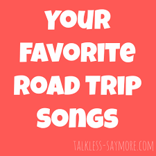Favorite Road Trip Songs - Talk Less ...