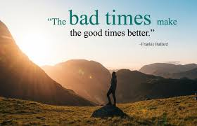 Bad Time Quotes Motivational Staying Strong In Difficult Times Quotes Stunning Good Times Quotes