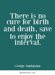 George Santayana's Famous Quotes QuotePixel Awesome Great Quotes About Life And Death