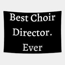 Check out our choir director quote selection for the very best in unique or custom, handmade pieces from our shops. Best Choir Director Ever Funny Office Quotes Tapestry Teepublic Au