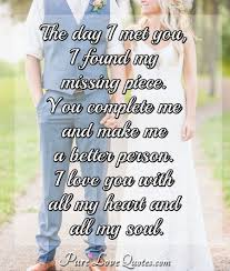 The Day I Met You I Found My Missing Piece You Complete Me And