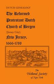 Church Genealogy Dutch Genealogy The Reformed Protestant Dutch Church Of