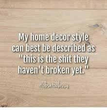 Small Picture 25 Best Memes About Home Decor Home Decor Memes
