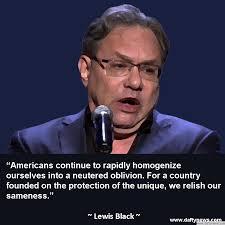 Lewis Black Political Quotes. QuotesGram via Relatably.com