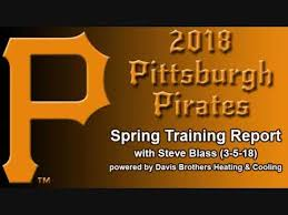 Pittsburgh Pirates Spring Training Report With Steve Blass (3-5-18 ...
