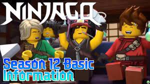 Ninjago : Season 12 BACKGROUND INFORMATION - YouTube