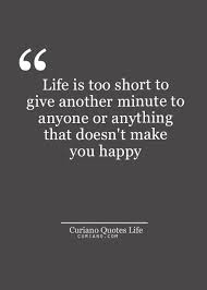 Life Is Too Short Quotes Beauteous Life Is Too Short To Give Another Minute To Anyone Or Anything That