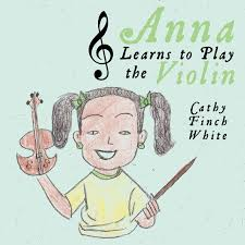 Amazon.co.jp: Anna Learns to Play the Violin: White, Cathy Finch: 洋書
