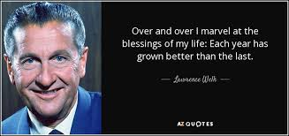 TOP 25 QUOTES BY LAWRENCE WELK | A-Z Quotes via Relatably.com