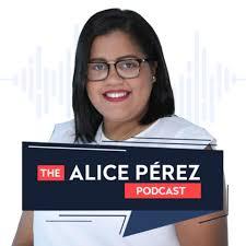 The Alice Pérez Podcast