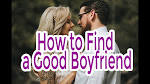 how to find a great boyfriend
