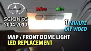 Scion Tc Dome Light Assembly Removal Scion Tc Map Lights Front Dome Light Led Replacement 2004 2010 1 Minute Diy Video